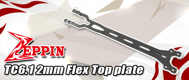 Zeppin Racing TC6.1 2mm Flex Top plate